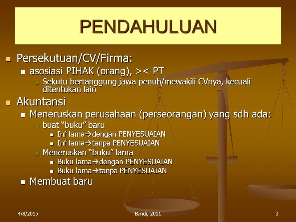 PENDAHULUAN Persekutuan/CV/Firma: Akuntansi