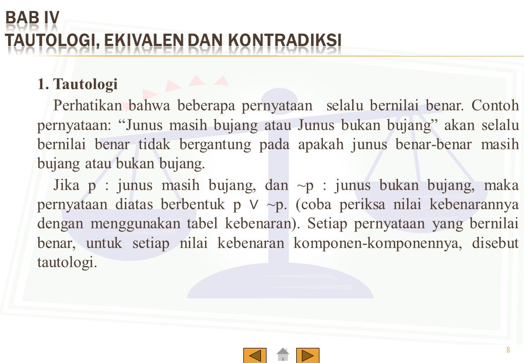 BAB IV TAUTOLOGI, EKIVALEN DAN KONTRADIKSI