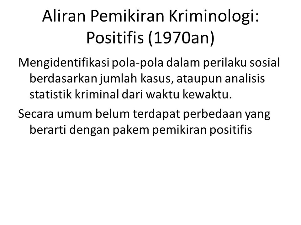 Aliran Pemikiran Kriminologi: Positifis (1970an)