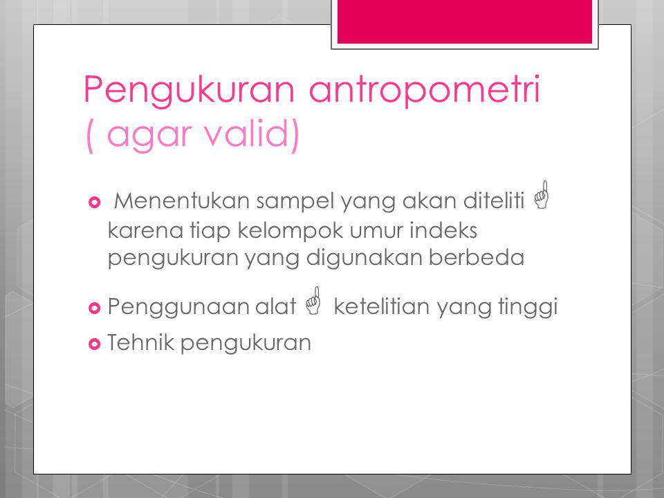 Pengukuran antropometri ( agar valid)