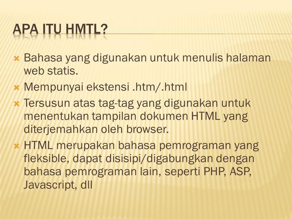 Apa itu hmtl Bahasa yang digunakan untuk menulis halaman web statis.