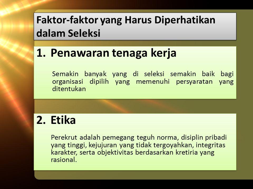 Faktor-faktor yang Harus Diperhatikan dalam Seleksi