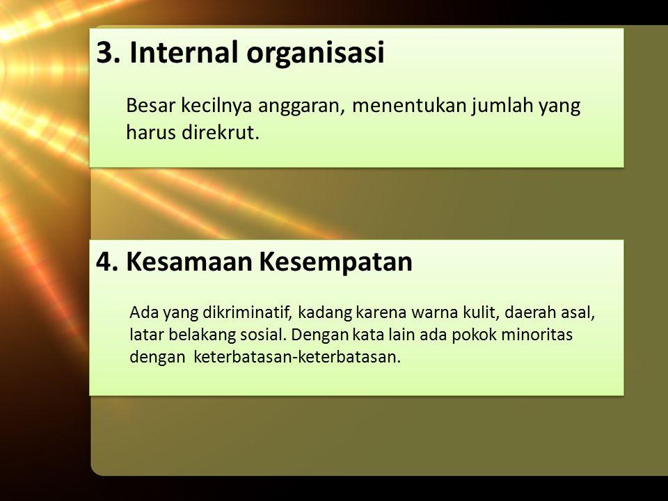 3. Internal organisasi 4. Kesamaan Kesempatan