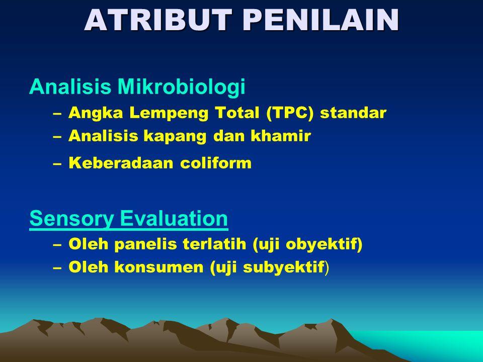 ATRIBUT PENILAIN Analisis Mikrobiologi Sensory Evaluation