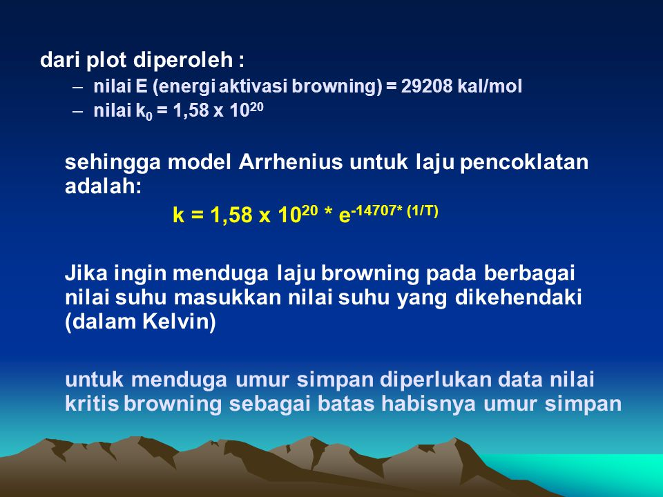 sehingga model Arrhenius untuk laju pencoklatan adalah: