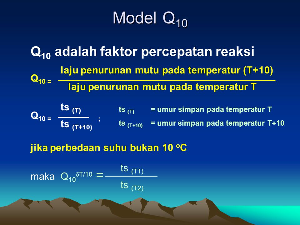 Model Q10 Q10 adalah faktor percepatan reaksi