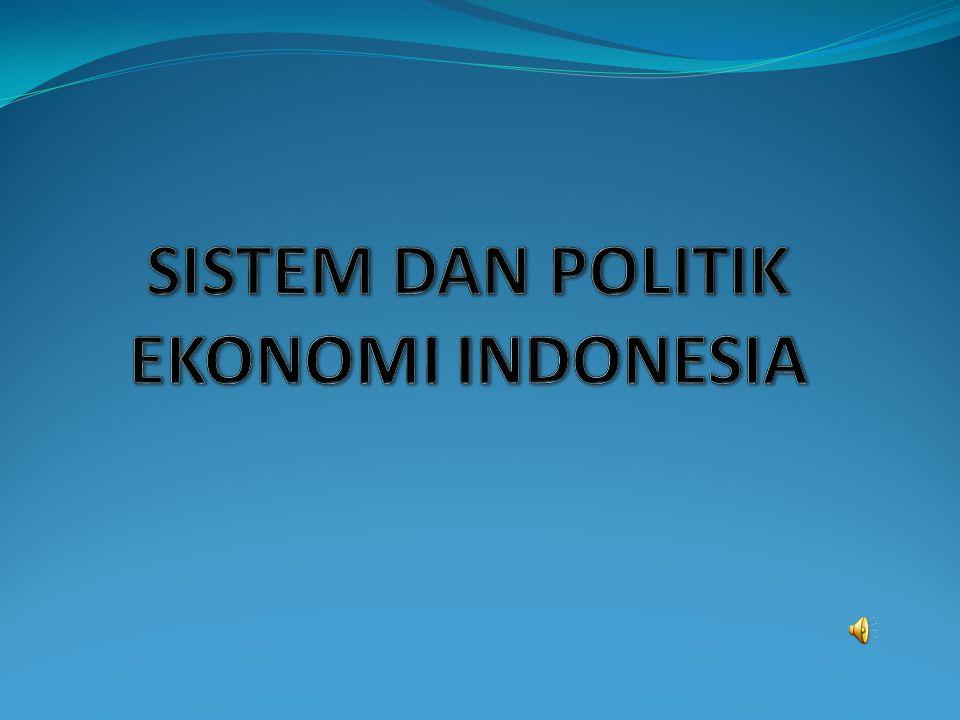 SISTEM DAN POLITIK EKONOMI INDONESIA