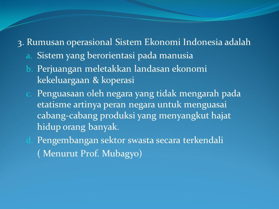3. Rumusan operasional Sistem Ekonomi Indonesia adalah