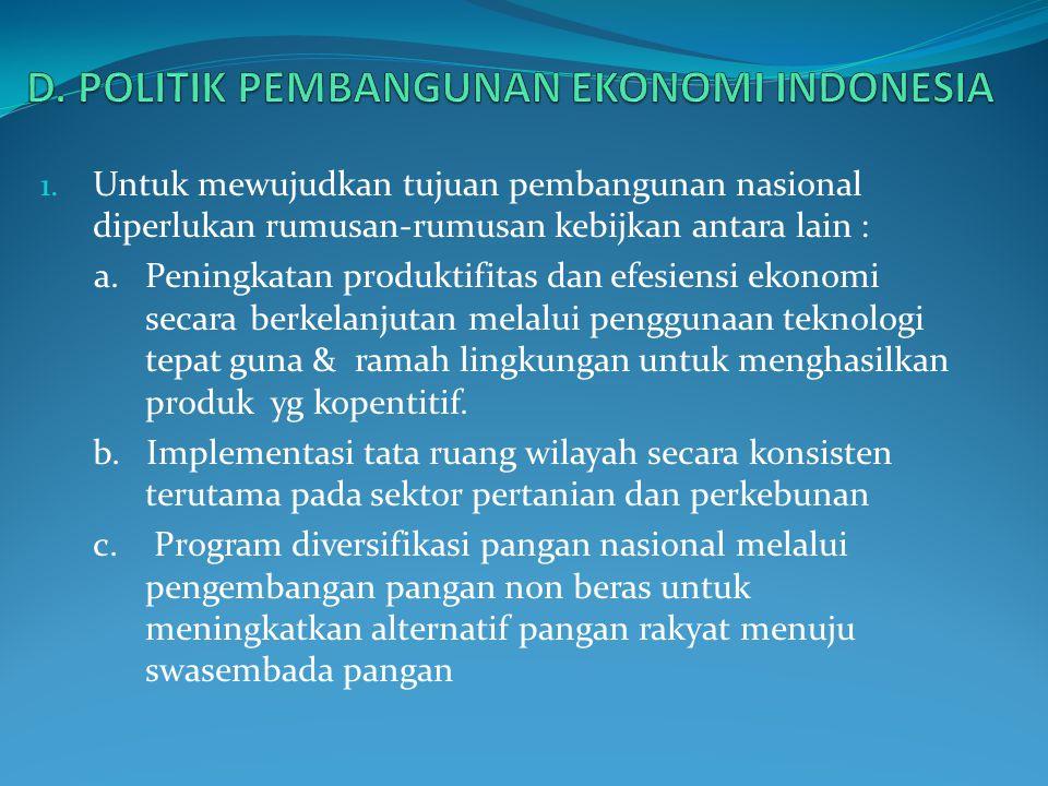 D. POLITIK PEMBANGUNAN EKONOMI INDONESIA