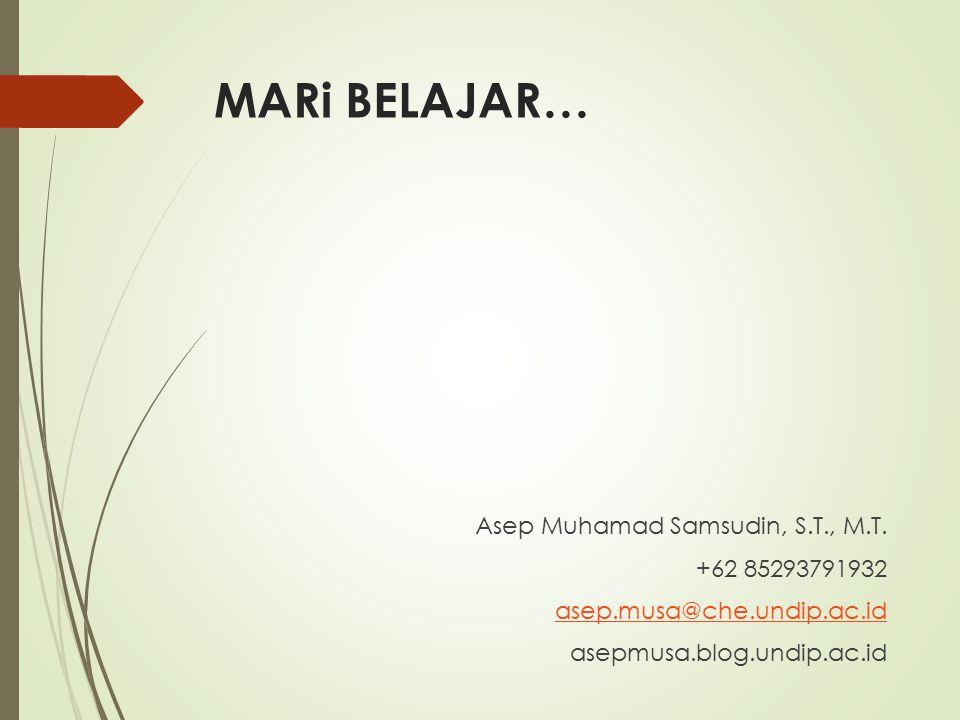 MARi BELAJAR… Asep Muhamad Samsudin, S.T., M.T. +62 85293791932