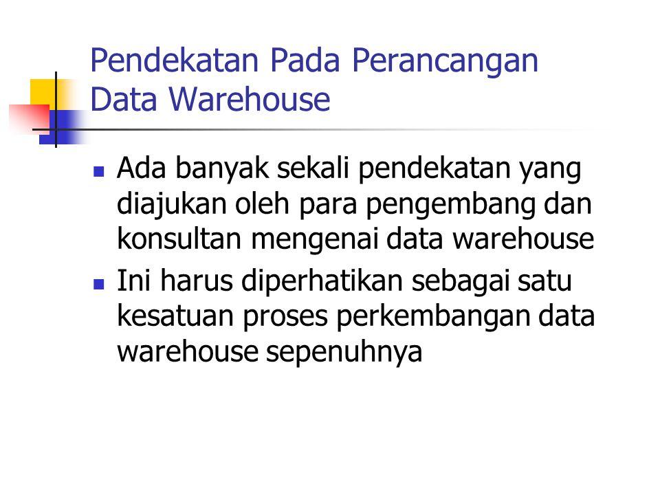 Pendekatan Pada Perancangan Data Warehouse