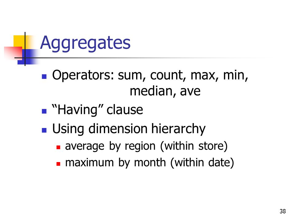 Aggregates Operators: sum, count, max, min, median, ave