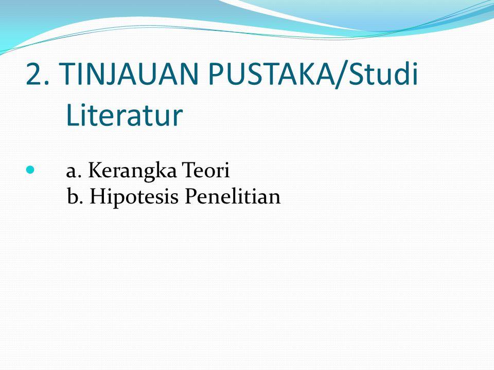 2. TINJAUAN PUSTAKA/Studi Literatur
