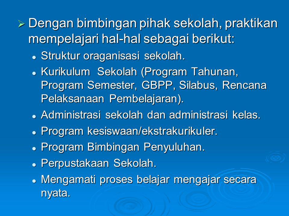 Dengan bimbingan pihak sekolah, praktikan mempelajari hal-hal sebagai berikut: