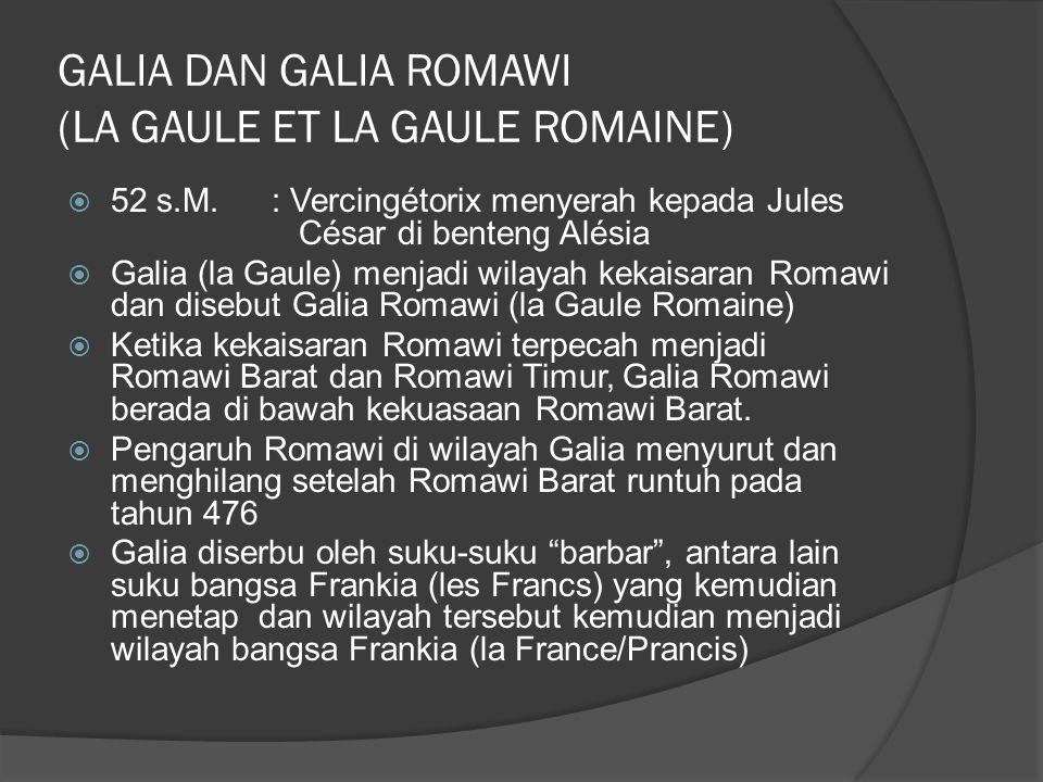 GALIA DAN GALIA ROMAWI (LA GAULE ET LA GAULE ROMAINE)