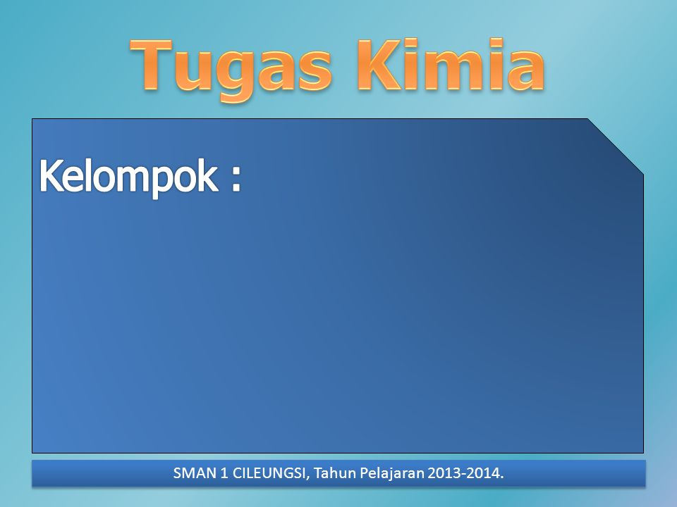 SMAN 1 CILEUNGSI, Tahun Pelajaran 2013-2014.