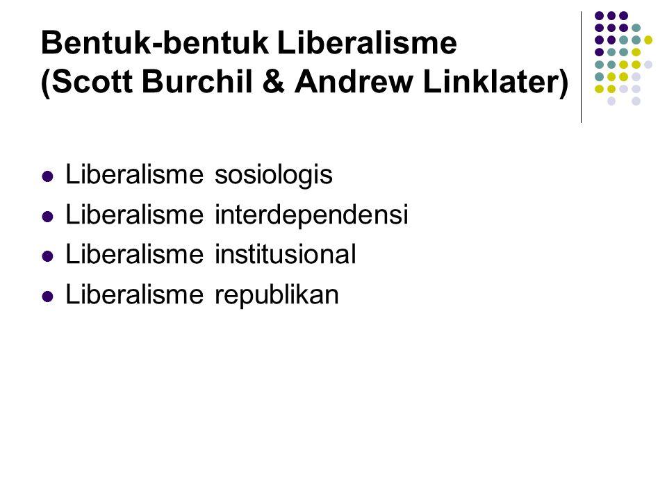 Bentuk-bentuk Liberalisme (Scott Burchil & Andrew Linklater)