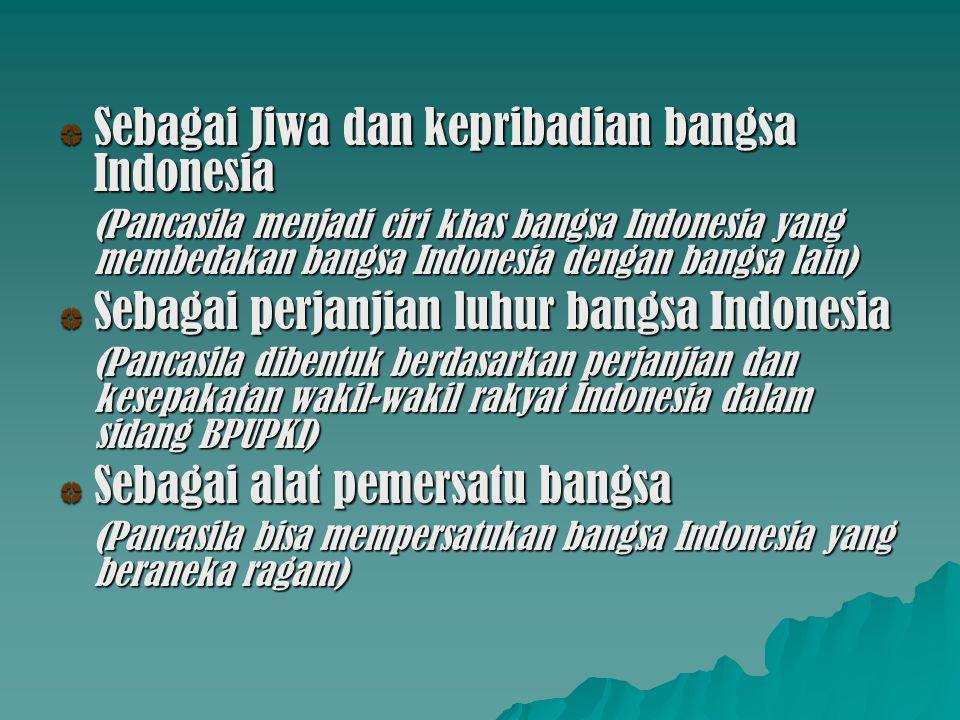 Sebagai Jiwa dan kepribadian bangsa Indonesia