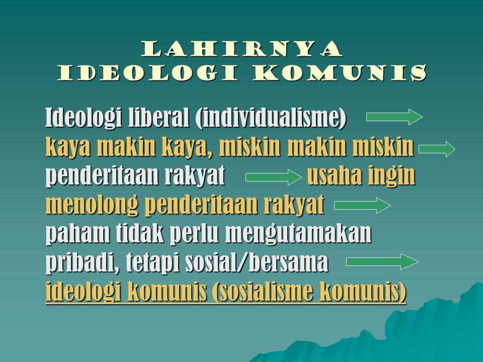 LAHIRNYA IDEOLOGI komunis
