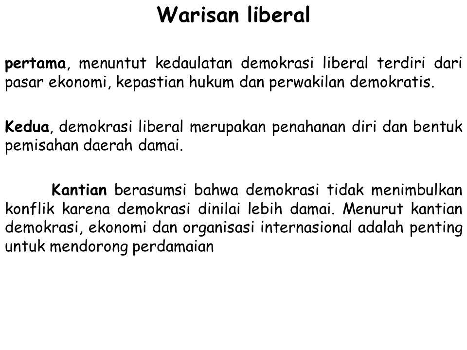 Warisan liberal pertama, menuntut kedaulatan demokrasi liberal terdiri dari pasar ekonomi, kepastian hukum dan perwakilan demokratis.