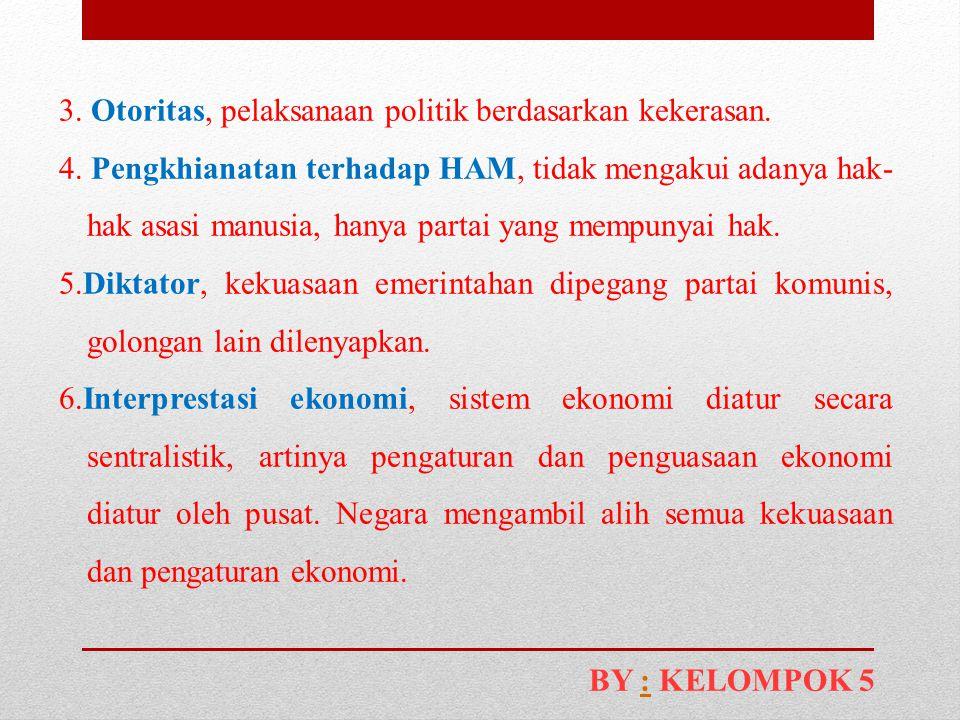 3. Otoritas, pelaksanaan politik berdasarkan kekerasan.
