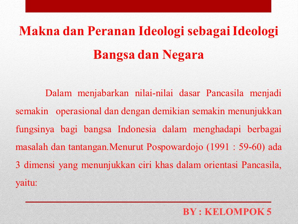 Makna dan Peranan Ideologi sebagai Ideologi Bangsa dan Negara