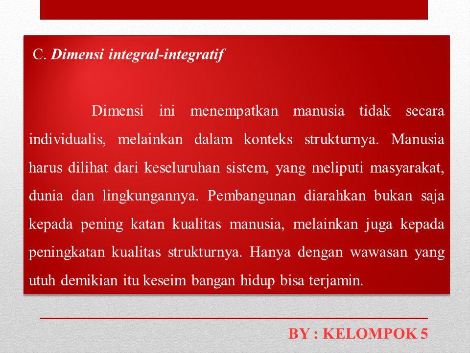 C. Dimensi integral-integratif