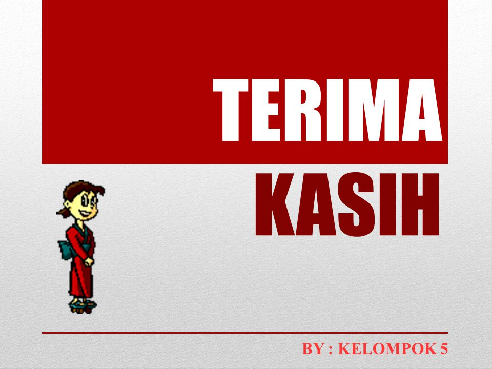 TERIMA KASIH BY : KELOMPOK 5