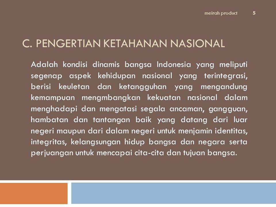 C. PENGERTIAN KETAHANAN NASIONAL
