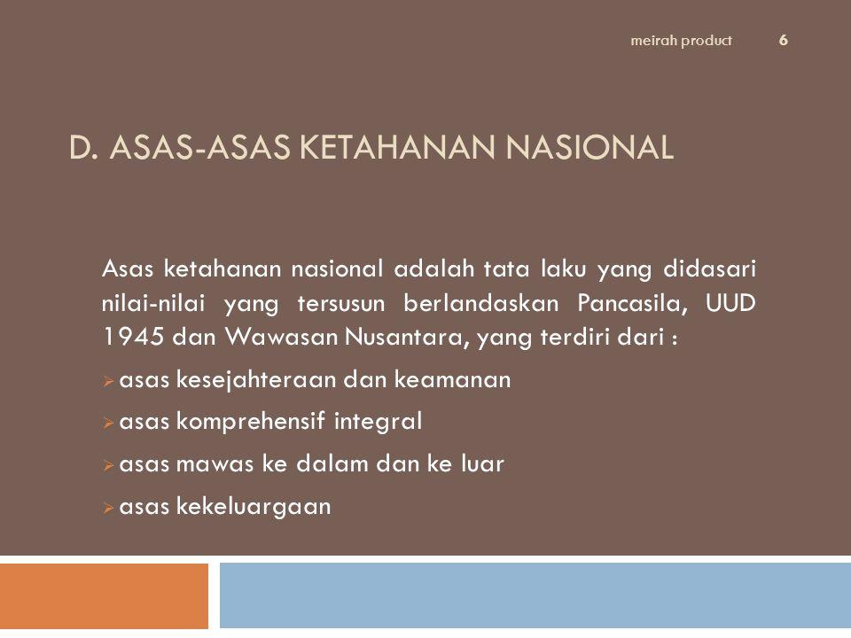 D. ASAS-ASAS KETAHANAN NASIONAL