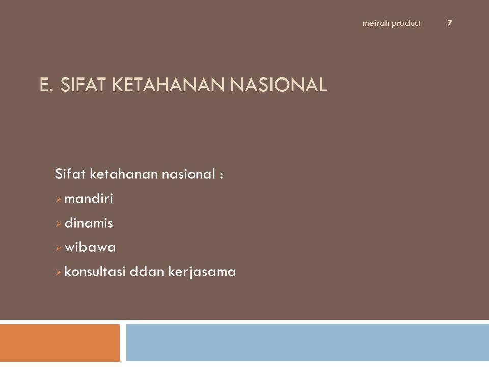 E. SIFAT KETAHANAN NASIONAL