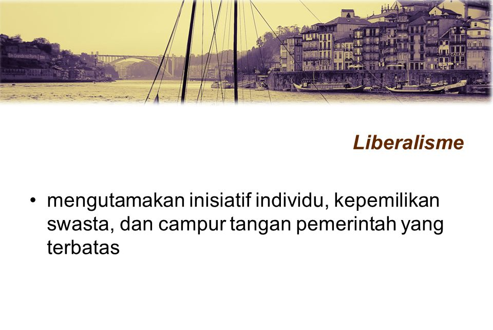 Liberalisme mengutamakan inisiatif individu, kepemilikan swasta, dan campur tangan pemerintah yang terbatas.