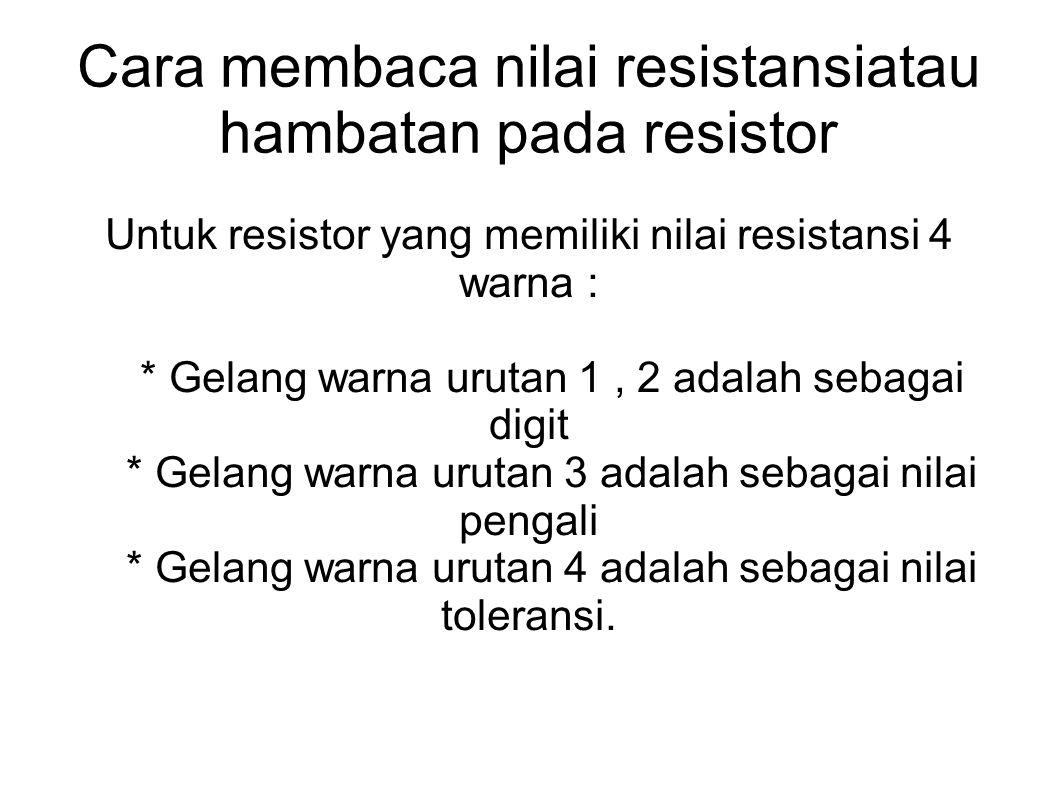 Cara membaca nilai resistansiatau hambatan pada resistor