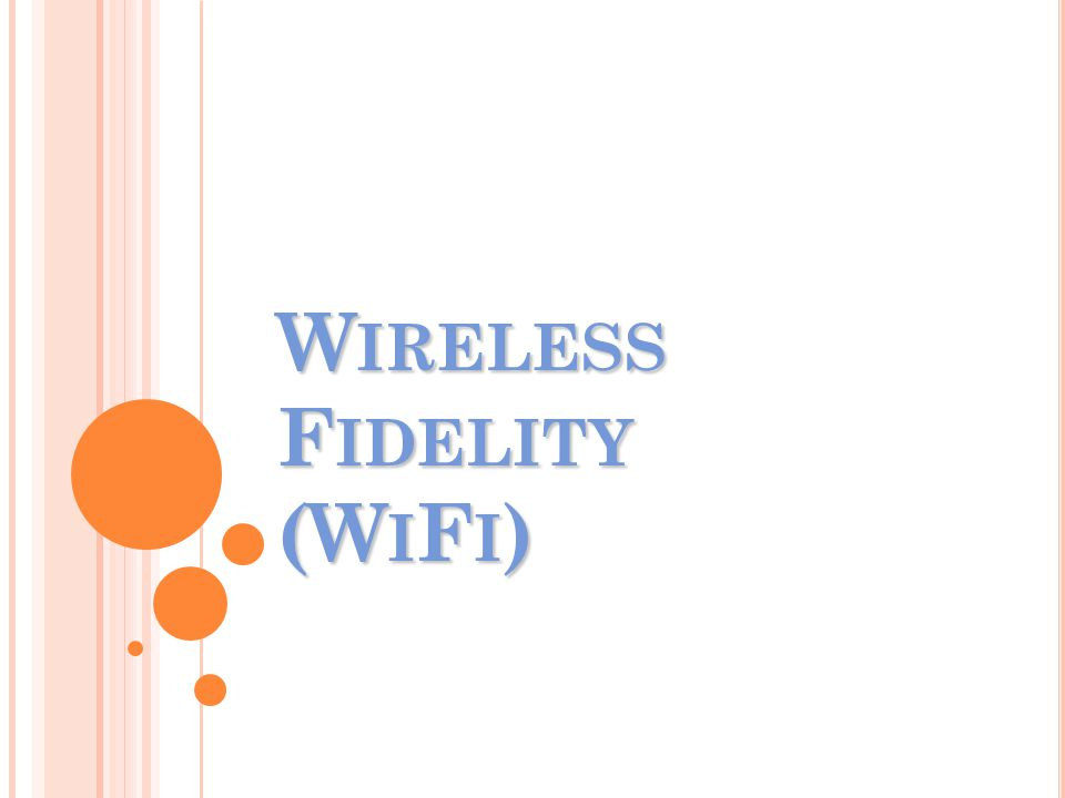 Wireless Fidelity (WiFi)