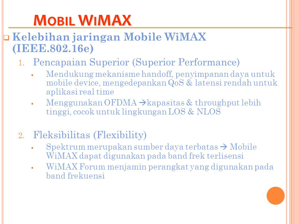 Mobil WiMAX Kelebihan jaringan Mobile WiMAX (IEEE.802.16e)