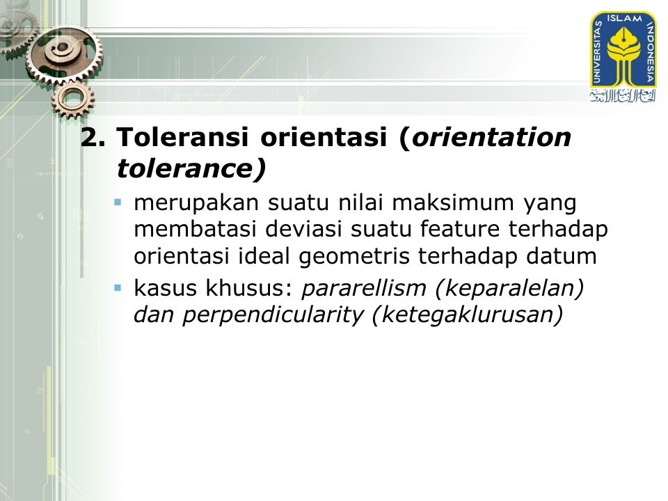 2. Toleransi orientasi (orientation tolerance)