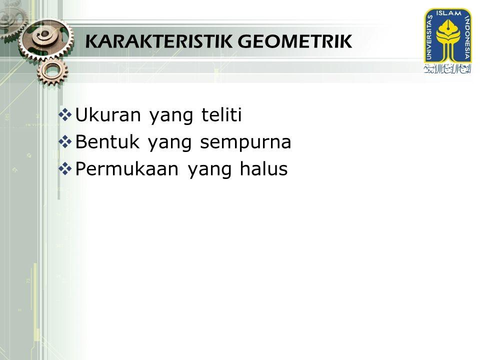 KARAKTERISTIK GEOMETRIK
