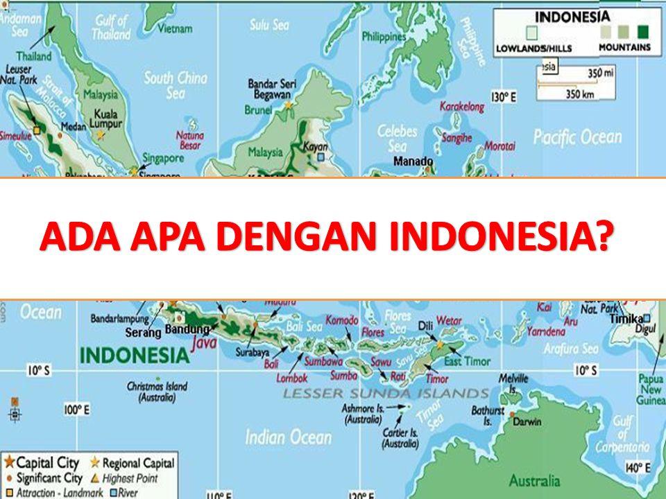 ADA APA DENGAN INDONESIA