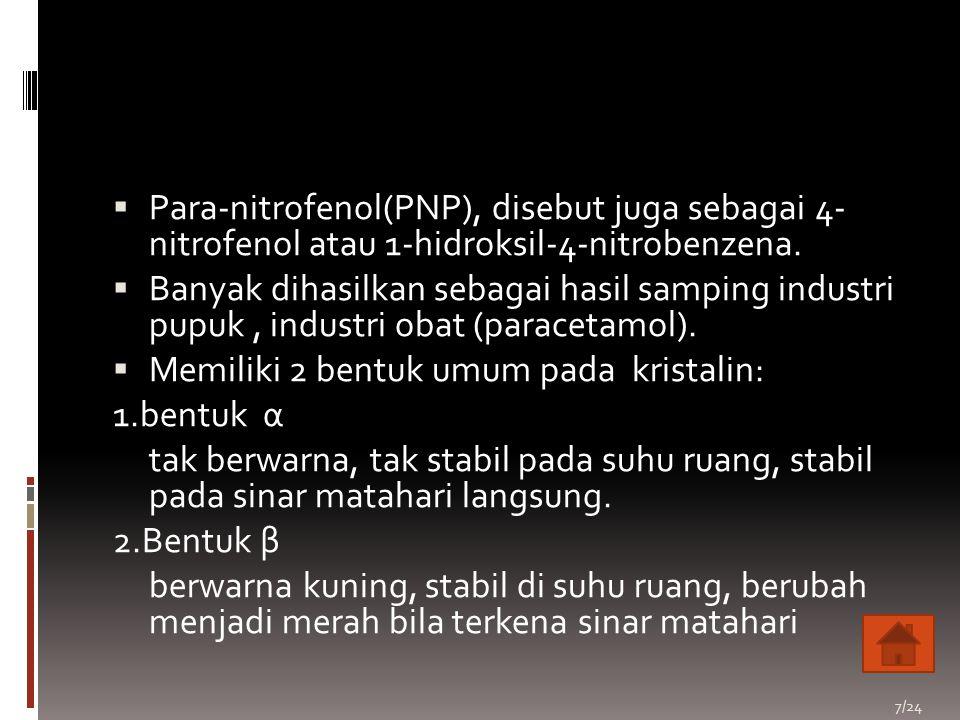 Para-nitrofenol(PNP), disebut juga sebagai 4- nitrofenol atau 1-hidroksil-4-nitrobenzena.