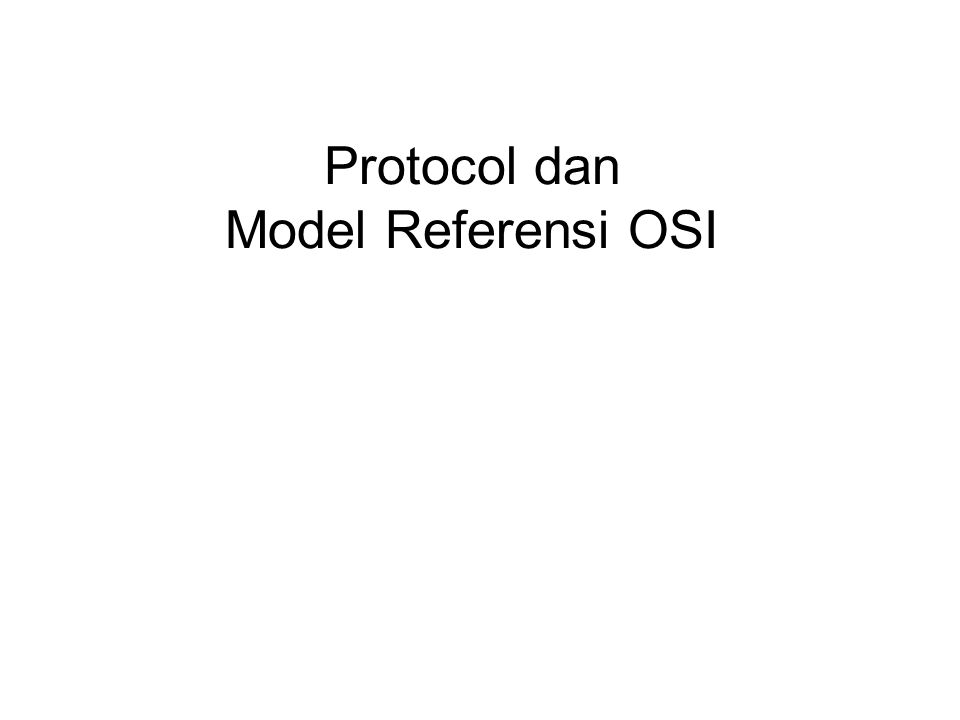 Protocol dan Model Referensi OSI