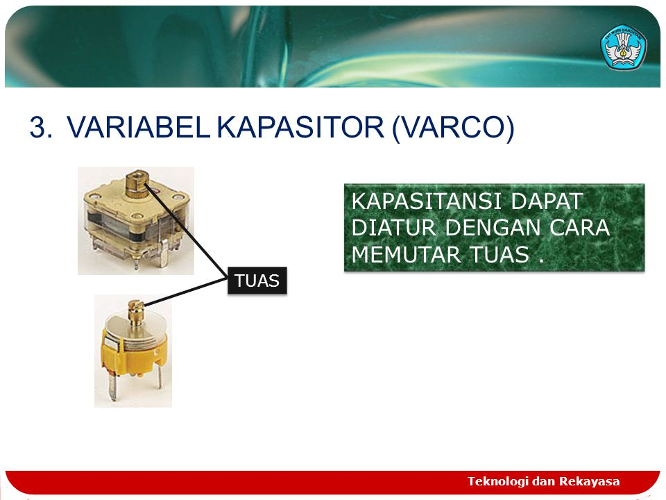 VARIABEL KAPASITOR (VARCO)