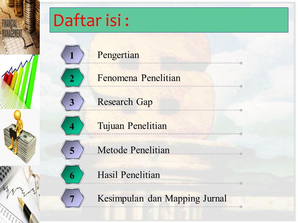 Daftar isi : 1 Pengertian 2 Fenomena Penelitian 3 Research Gap 4