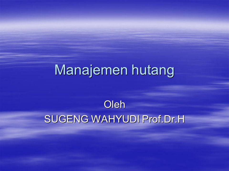 Oleh SUGENG WAHYUDI Prof.Dr.H