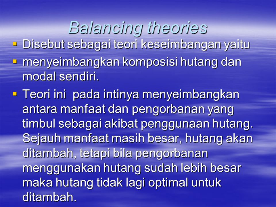 Balancing theories Disebut sebagai teori keseimbangan yaitu