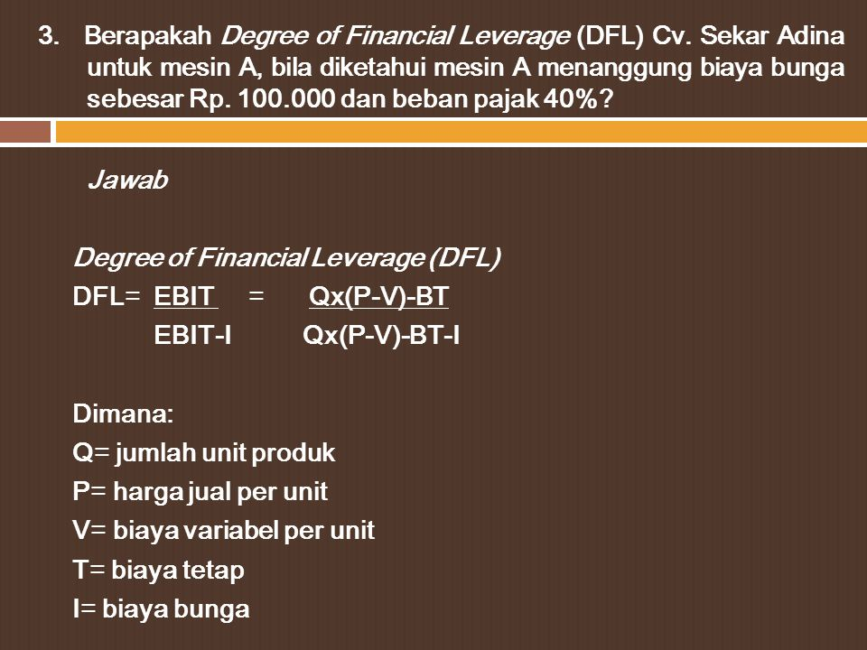 3. Berapakah Degree of Financial Leverage (DFL) Cv