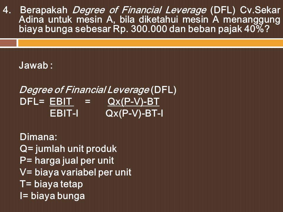 4. Berapakah Degree of Financial Leverage (DFL) Cv