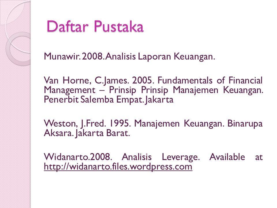 Daftar Pustaka Munawir. 2008. Analisis Laporan Keuangan.