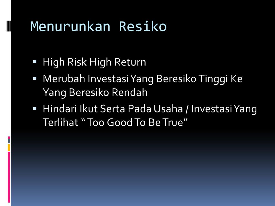 Menurunkan Resiko High Risk High Return
