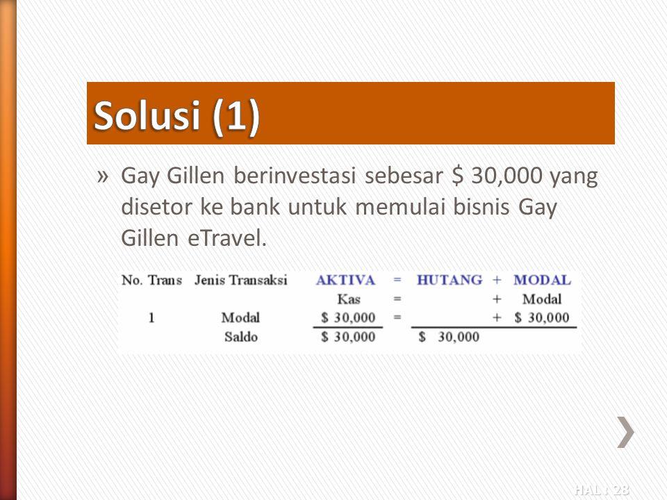 Solusi (1) Gay Gillen berinvestasi sebesar $ 30,000 yang disetor ke bank untuk memulai bisnis Gay Gillen eTravel.