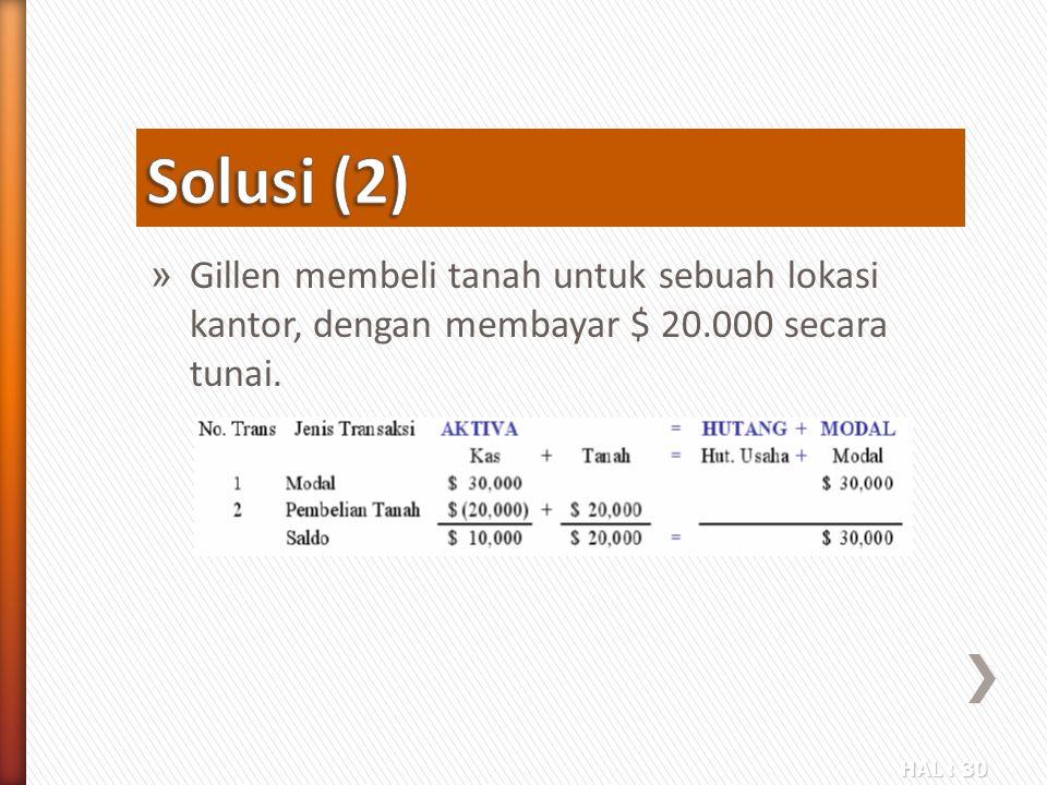 Solusi (2) Gillen membeli tanah untuk sebuah lokasi kantor, dengan membayar $ 20.000 secara tunai.